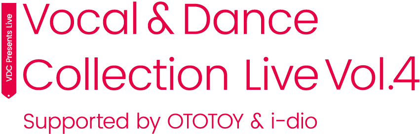 Vocal & Dance Collection Live Vol.4 Supported by OTOTOY & i-dio
